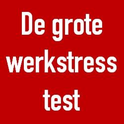 De grote werkstress test met 50 stress symptomen